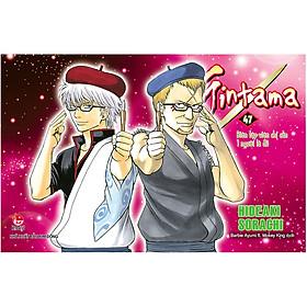 Gintama - Tập 47 (Tái Bản)