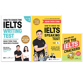 Combo Sách IELTS Đặng Trần Tùng: How To Crack The IELTS Writing Test - Vol 1  + How To Crack The IELTS Speaking Test - Part 1