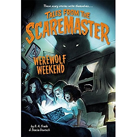Tales from the Scaremaster #1: Werewolf Weekend