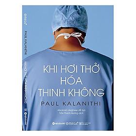 Sách Kỹ Năng Sống - Khi Hơi Thở Hóa Thinh Không