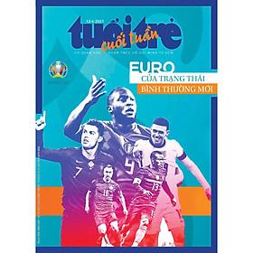 Tuổi trẻ cuối tuần: EURO của trạng thái bình thường mới ( Số ngày 13/6/2021)