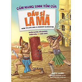 [Download sách] Cẩm Nang Sinh Tồn Của Đấu Sĩ La Mã