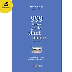 Sách song ngữ: 999 Lá Thư Gửi Cho Chính Mình – Mong Bạn Trở Thành Phiên Bản Hoàn Hảo Nhất (P.1)