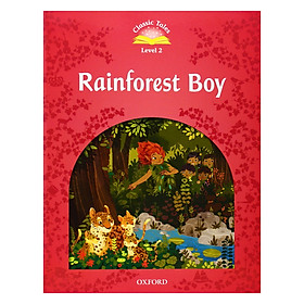 Classic Tales, Second Edition 2: Rainforest Boy