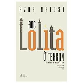 Một quyển sách chưa đựng hàng ngàn thông điệp: Đọc Lolita ở Tehran