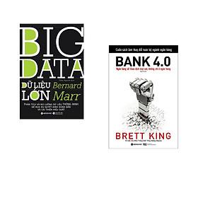 Combo 2 cuốn sách: Dữ Liệu Lớn + Bank 4.0 (Ngân Hàng Số : Giao Dịch Ở Mọi Nơi Không Chỉ Ở Ngân Hàng)