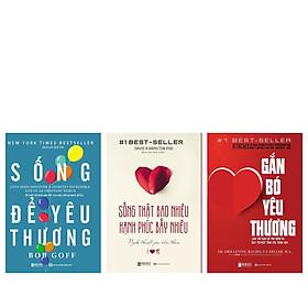 Bộ 3 cuốn sách : Gắn bó yêu thương , Sống thật bao nhiêu, hạnh phúc bấy nhiêu , Sống để yêu thương  DL