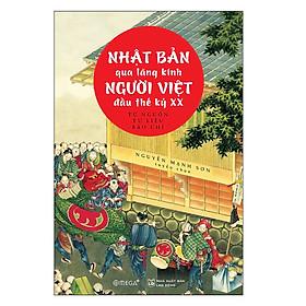 Cuốn Sách Hay Nhất Lược Sử Nhật Bản Thế kỷ XX: Nhật Bản Qua Lăng Kính Người Việt