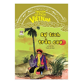 Truyện Cổ Tích Việt Nam - Sự Tich Trầu Cau (Tái bản)