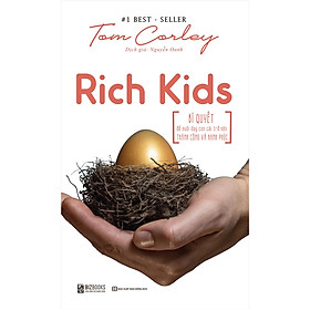 Sách - Rich Kids: Bí quyết để nuôi dạy con cái trở nên thành công và hạnh phúc DL