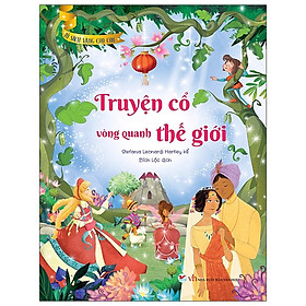 Tủ Sách Vàng Cho Con - Truyện Cổ Vòng Quanh Thế Giới