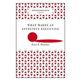 Harvard Business Review Classics What Makes an Effective Executive