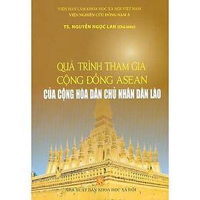Quá Trình Tham Gia Cộng Đồng Asean Của Cộng Hòa Dân Chủ Nhân Dân Lào