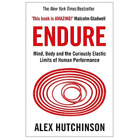 [Download Sách] Endure: Mind, Body and the Curiously Elastic Limits of Human Performance