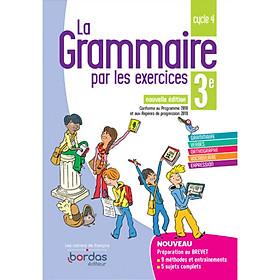 La Grammaire Par Les Exercices 3E 2019 - Cahier De L'Eleve