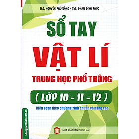 Sổ Tay Vật Lí Trung Học Phổ Thông (Lớp 10 - 11 - 12)
