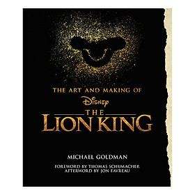 The Art And Making of Disney The Lion King : Behind The Scenes Stories from the New Live Action Classic (Hardback)