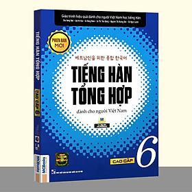Sách - Tiếng Hàn Tổng Hợp Dành Cho Người Việt Nam - Cao Cấp 6 Phiên Bản Mới (2 màu)