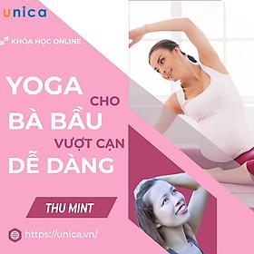Khóa học YOGA- Yoga cho bà bầu dễ dàng vượt cạn- UNICA.VN