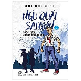 [Download sách] Ngũ Quái Sài Gòn 01: Cuộc Chơi Không Hẹn Trước