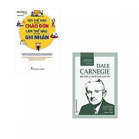Combo Dale Carnegie - Bậc Thầy Của Nghệ Thuật Giao Tiếp + Nói Thế Nào Để Được Chào Đón Làm Thế Nào Để Được Ghi Nhận