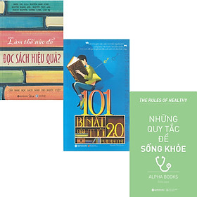 Combo Sách Tư Duy - Kỹ Năng Sống : Làm Thế Nào Để Đọc Sách Hiệu Quả? + 101 Bí Mật Của Tuổi 20 + Những Quy Tắc Để Sống Khỏe