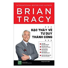 Sách - Brian Tracy bậc thầy về tư duy thành công