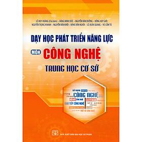 Dạy Học Phát Triển Năng Lực Môn Công Nghệ Trung Học Cơ Sở