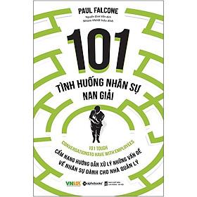 Sách - 101 Tình Huống Nhân Sự Nan Giải (Tái Bản 2020)