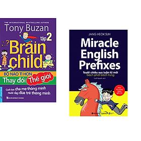 Combo 2 cuốn sách: Tony Buzan - Bộ Não Tí Hon Thay Đổi Thế Giới (Tập 2) + Miracle English Prefixes - Tuyệt Chiêu Suy Luận Từ Mới Bách Phát Bách Trúng