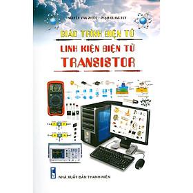 Giáo Trình Điện Tử - Linh Kiện Điện Tử Transistor