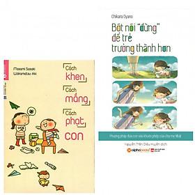 Combo Cha Mẹ Nuôi Dạy Con Cái: Bớt Nói Đừng Để Trẻ Trưởng Thành Hơn + Cách Khen, Cách Mắng, Cách Phạt Con (tặng kèm bookmark thiết kế)