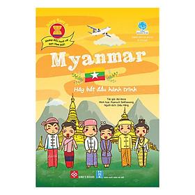 Đông Nam Á - Những Điều Tuyệt Vời Bạn Chưa Biết!! - Myanmar - Hãy Bắt Đầu Hành Trình