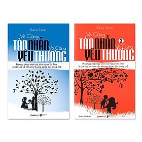 Trọn Bộ Sách Kinh Điển Về Giáo Dục Con Cái Bán Chạy Nhất Thế Giới (Gồm 2 cuốn: Vô Cùng Tàn Nhẫn, Vô Cùng Yêu Thương Tập 1 + Tập 2 ) Tặng Sổ Tay Giá Trị (Khổ A6 Dày 200 Trang)