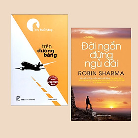 Combo Sách Dành Cho Tuổi Trẻ: Tony Buổi Sáng - Trên Đường Băng + Đời Ngắn Đừng Ngủ Dài (Tái Bản) - (Những cuốn sách thay đổi suy nghĩ và tạo thành công cho những người trẻ)