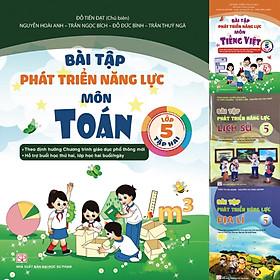 Combo 4 Cuốn Bài Tập Phát Triển Năng Lực Môn Toán, Tiếng Việt Lớp 5 Tập 2 và Bài Tập Phát Triển Năng Lực Môn Lịch Sử, Địa Lí Lớp 5