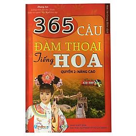 365 Câu Đàm Thoại Tiếng Hoa (Quyển 2: Nâng Cao) (Kèm CD)
