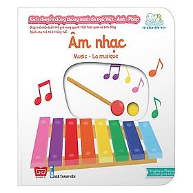 Cuốn sách giúp bé phát triển tư duy logic về vận động:  Sách Chuyển Động - Song Ngữ A-V: Music - Âm Nhạc