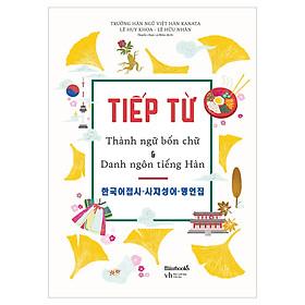 Tiếp Từ - Thành Ngữ Bốn Chữ & Danh Ngôn Tiếng Hàn