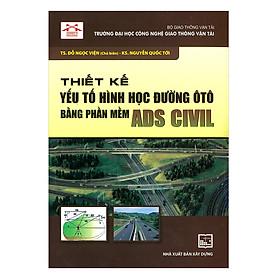 Thiết Kế Yếu Tố Hình Học Đường Ô Tô Bằng Phần Mềm Ads Civil