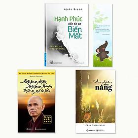 Combo 3 cuốn: Hạnh Phúc Đến Từ Sự Biến Mất, Không Diệt Không Sinh Đừng Sợ Hãi, An Nhiên Như Nắng (Tặng kèm bookmark danh ngôn hình voi)