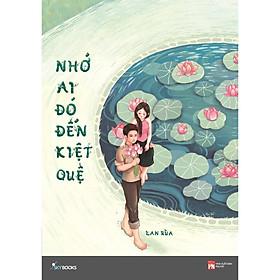 Sách - Nhớ Ai Đó Tới Kiệt Quệ (Tái bản 2019)