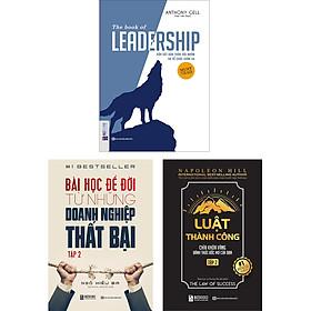 BỘ SÁCH VỀ NHỮNG BÀI HỌC SƯƠNG MÁU CỦA CÁC DOANH NGHIỆP 2 (The Book Of Leadership - Dẫn Dắt Bản Thân, Đội Nhóm Và Tổ Chức Vươn Xa+Bài Học Để Đời Từ Những Doanh Nghiệp Thất Bại (Tập 2)+Luật Thành Công Tập 2