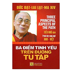 Ba Điểm Tinh Yếu Trên Đường Tu Tập (Song Ngữ Anh-Việt) (Tái Bản)