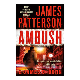 Ambush (A New Detective Michael Bennett Thriller) (James Patterson and James O. Born)