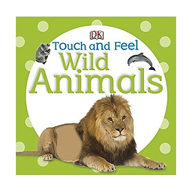 DK Wild Animals (Series Touch And Feel)