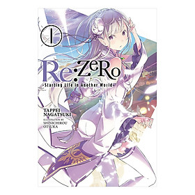 Re:ZERO - Starting Life in Another World - Volume 01 (Light Novel) (Illustration by Shinichirou Otsuka)