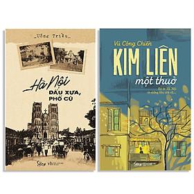 Combo Sách : Hà Nội - Dấu Xưa, Phố Cũ + Kim Liên Một Thuở - Ký Ức Hà Nội Từ Những Khu Nhà Cũ