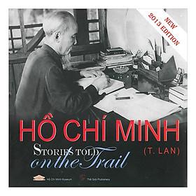 Hồ Chí Minh Stories Told On The Trail