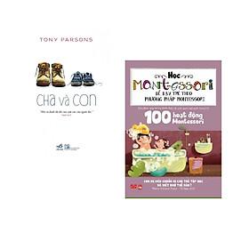 Combo 2 cuốn Cha và con (Tái bản)+ 100 hoạt độngMontessori: Cha mẹ nên chuẩn bị cho trẻ tập đọc và viết như thế nào?